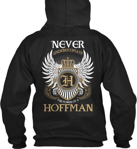 Never Underestimate The Power Of A Hoffman Black T-Shirt Back
