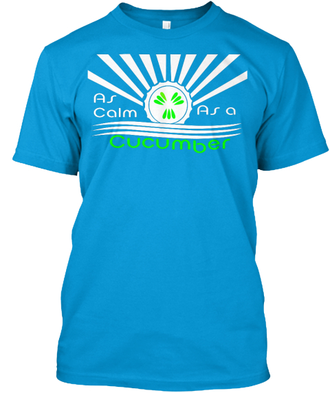 As Calm As A C Uc Umber Teal T-Shirt Front