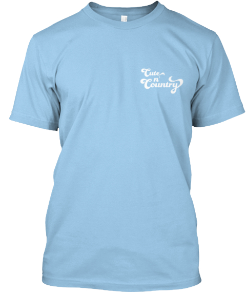 Makeup To Mud In 2 Seconds Flat Light Blue T-Shirt Front