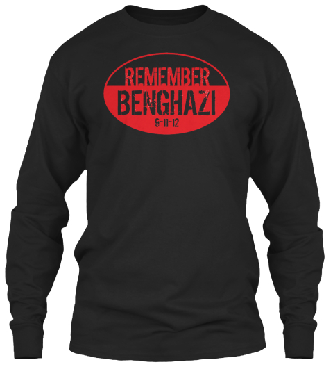 Remember Benghazi 9 11 12  Black Long Sleeve T-Shirt Front