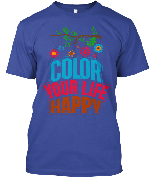 Color Your Life Happy Deep Royal T-Shirt Front