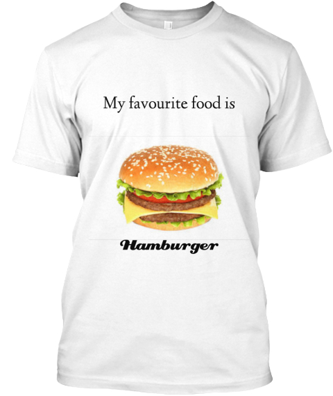 My favourite food is Hamburger
