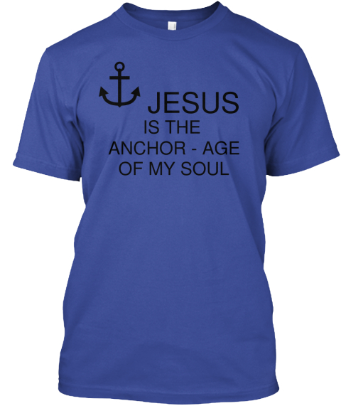 Jesus Is The Anchor  Age Of My Soul Deep Royal Camiseta Front