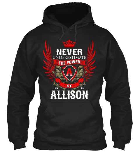 Never Underestimate The Power A Of Allison Black T-Shirt Front