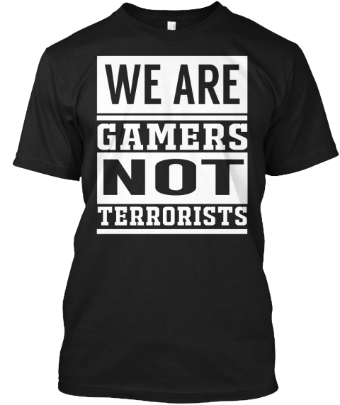 2656fc5d3 Gamers, Not Terrorist - we are gamers not terrorists Products from ...