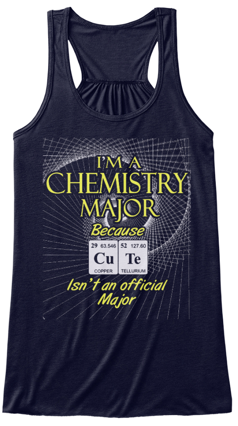 I'm A Chemistry Major Because Cu Te Isn't An Official Majoe Midnight T-Shirt Front