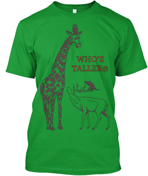 Who's Taller@ Kelly Green T-Shirt Front