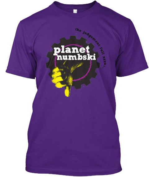 Planet Numbski: A Planet Fitness Parody Purple T-Shirt Front