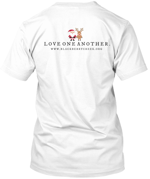 Love One Another Www.Blackberrycreek.Org White T-Shirt Back