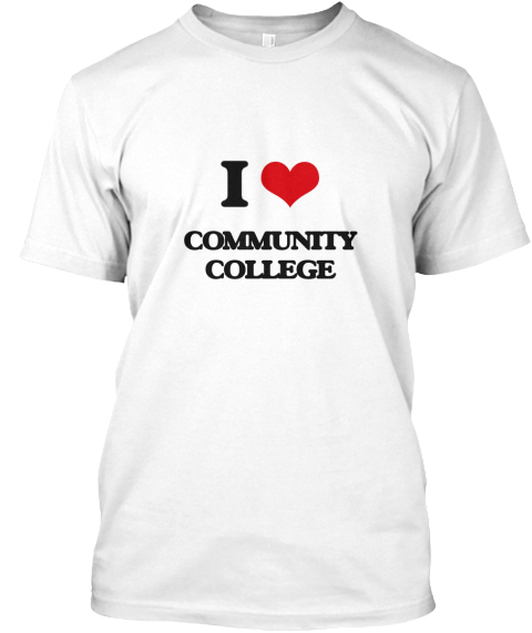I Love Community College White T-Shirt Front