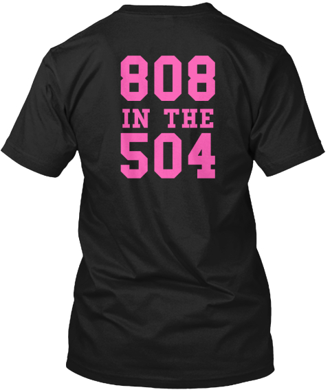 808 In The 504 Black T-Shirt Back