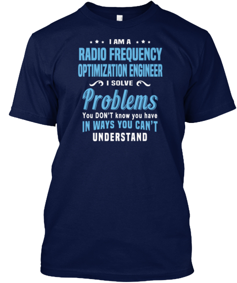 Radio Frequency Optimization Engineer Navy T-Shirt Front