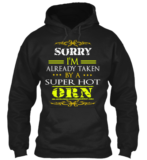 Sorry Im Already Taken By A Super Hot Orn Black Sweatshirt Front