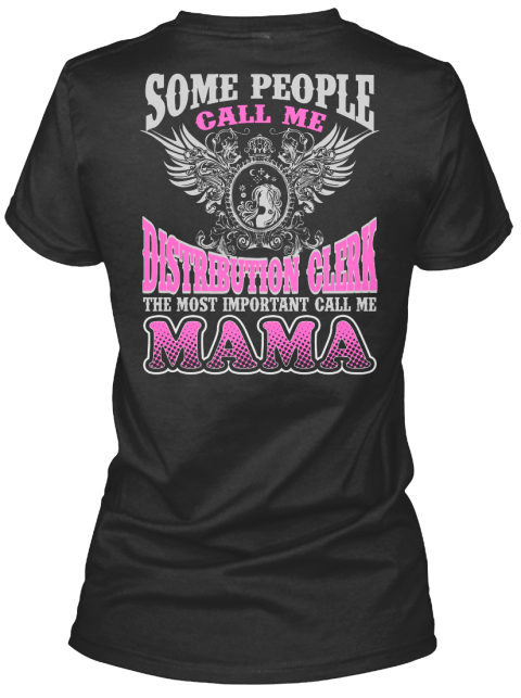 Some People Call Me Distribution Clerk The Most Important Call Me Mama Black Women's T-Shirt Back