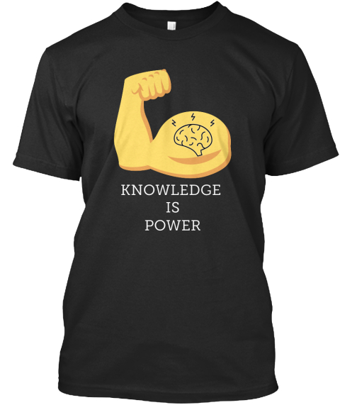 Knowledge Is Power Black T-Shirt Front