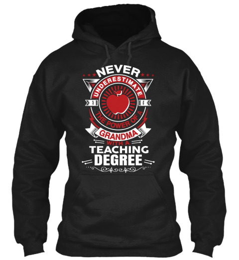 Never Underestimate Grandma With A Teaching Degree Black Sweatshirt Front