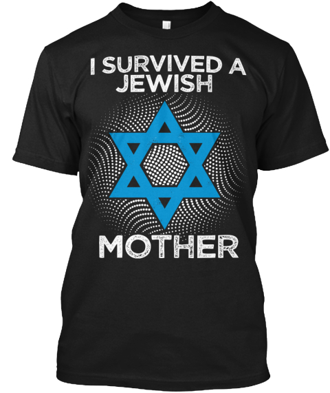 789d183b3 Survived A Jewish Mom - i survived a jewish mother Products   Teespring