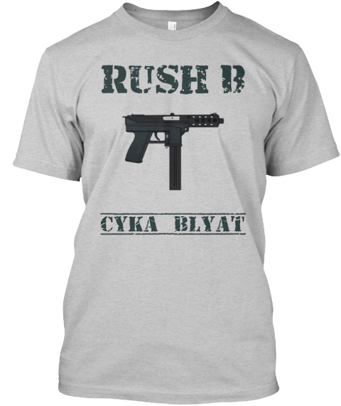 c27a00f6726b Cs:Go Over 7000 Sold! - rush b cyka blyat Products from CS:GO Fans ...