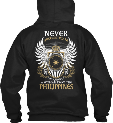 Never Underestimate The Power Of A Woman From The Philippines Black T-Shirt Back