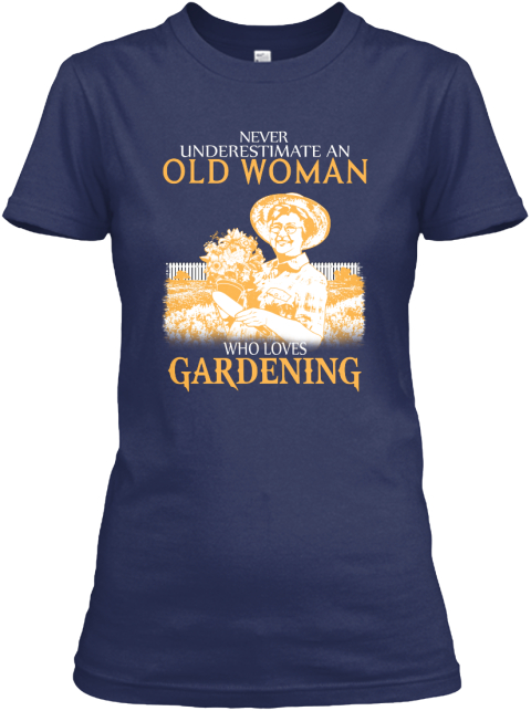 Never Underestimate An Old Woman Who Loves Gardening Navy T-Shirt Nữ Front
