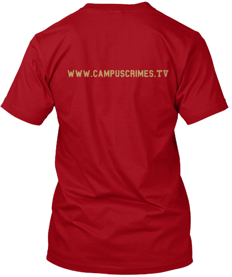 Www.Campuscrimes.Tv Deep Red T-Shirt Back