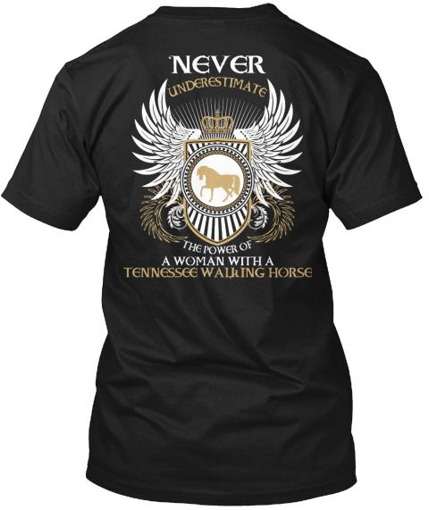 Never Underestimate The Power Of A Woman With A Tennessee Walking Horse Black T-Shirt Back