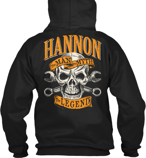 Hannon The Man The Myth The Legend Black Sweatshirt Back