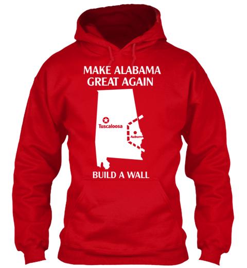 e13c4fcbd9 Make Alabama Great Again - make Alabama great again Tuscaloosa build ...