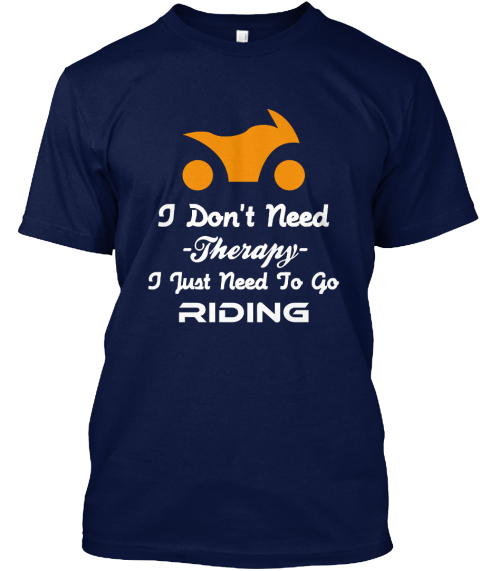 Motorcycle T Shirts Funny - I don't need therapy I just need to go ...