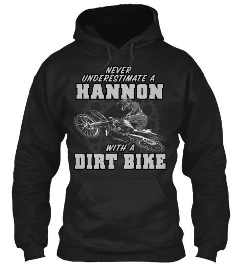 Hannon With A Dirt Bike Black Sweatshirt Front