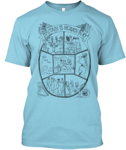 Britain Is Heaven In 87 Light Blue T-Shirt Front