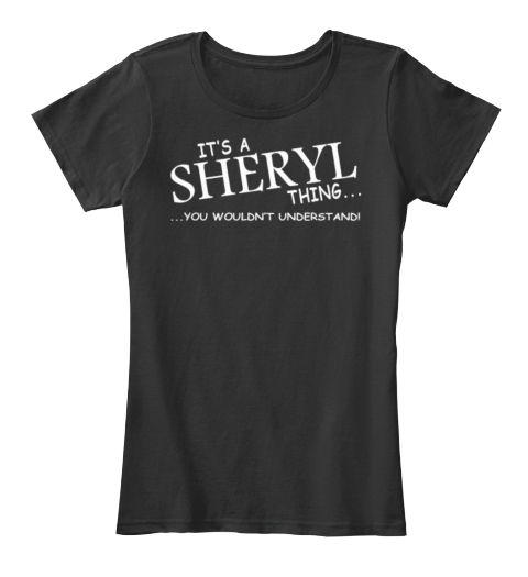 It's A Sheryl Thing......You Wouldn't Understand! Black Camiseta Front