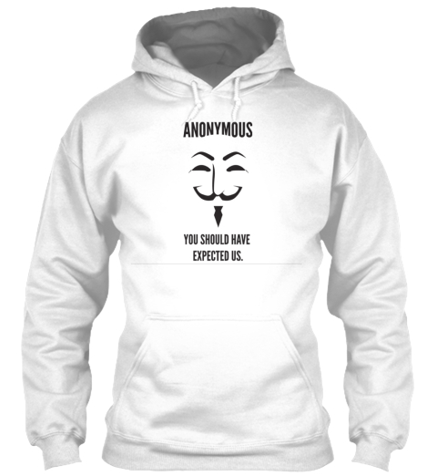 Anonymous You Should Have Expected Us White T-Shirt Front