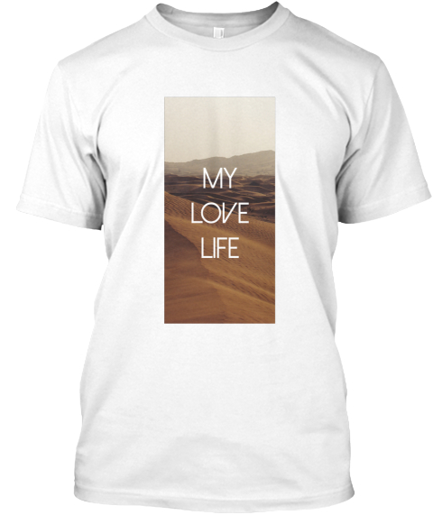 My Love Life White T-Shirt Front
