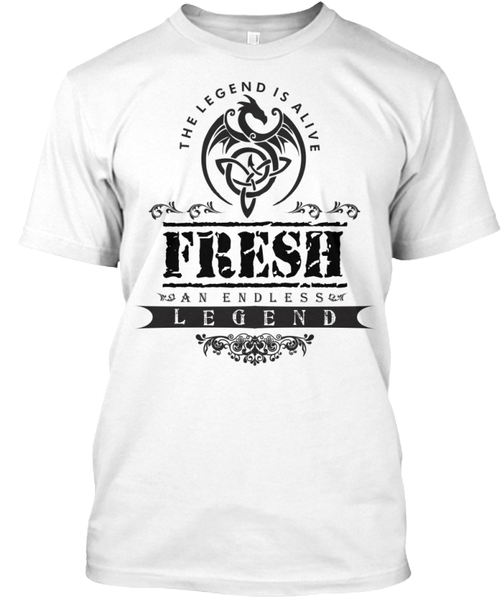 Legend Is Alive Fresh An Endless - The Hanes Tagless Tee T-S