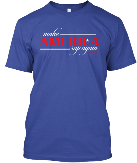 Make America Rap Again Deep Royal T-Shirt Front