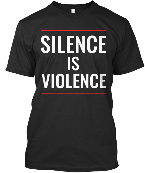 Silence Is Violence Black T-Shirt Front
