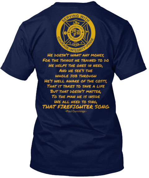 He Doesn%E2%80%99t Want Any Money%2 C%0 A For The Things He Trained To Do%0 A He Helps The Ones In Need%2 C %0 A And He... Navy T-Shirt Back