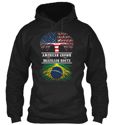 American Grown Brazilian Roots Black Sweatshirt Front