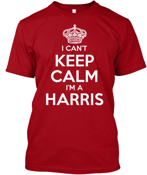 I Can't Keep Calm I'm A Harris Deep Red T-Shirt Front