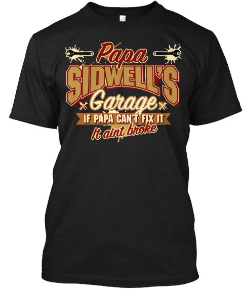 Papa Sidwell's Garage Black T-Shirt Front