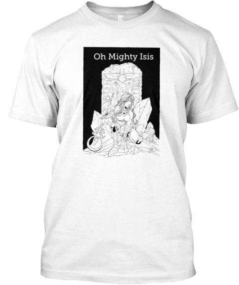Oh Mighty Isis Oh Mighty Isis White T-Shirt Front