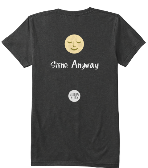 Shine Anyway Vintage Black T-Shirt Back