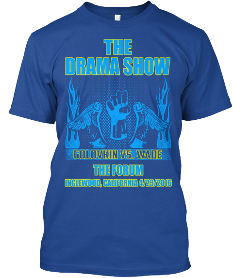 The Drama Show Golovkin Vs. Wade The Forum Inglewood, California 4/23/2016 Deep Royal T-Shirt Front