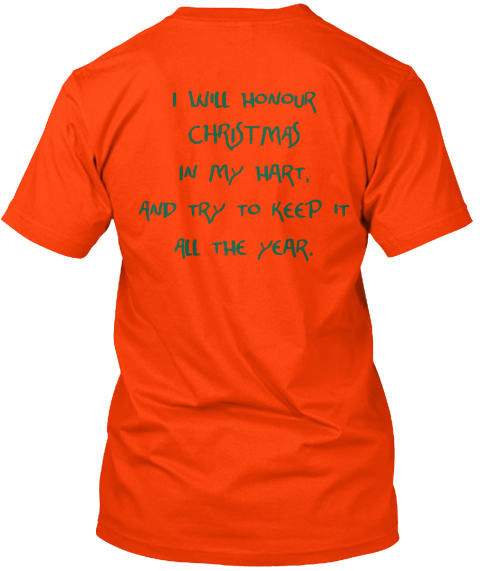 I Will Honour Christmas In My Hart. And Try To Keep It All The Year Orange T-Shirt Back