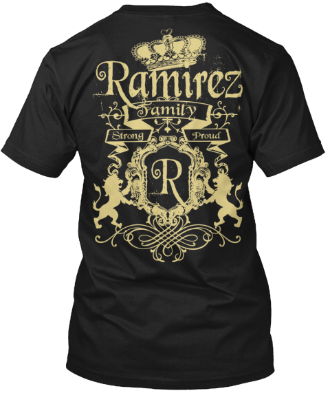 Ramirez Family Strong Proud R Black T-Shirt Back