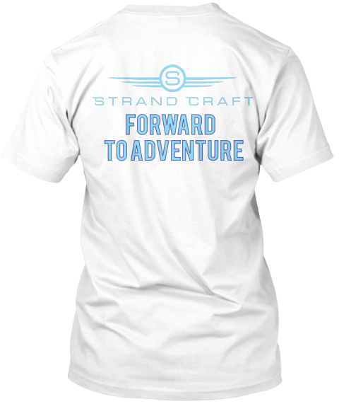 Stand Craft Forward To Adventure White T-Shirt Back