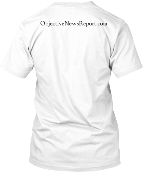Objectivenewsreport.Com White T-Shirt Back