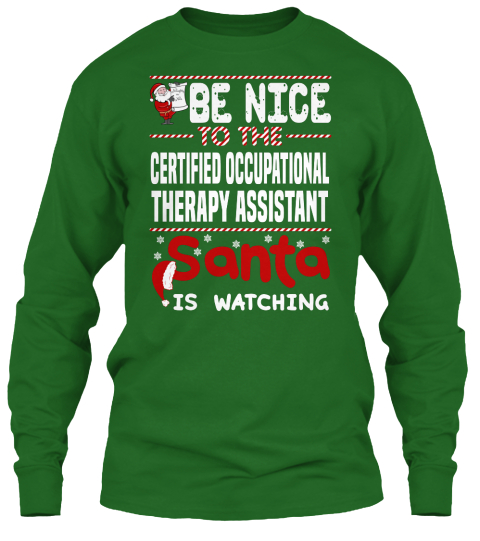 Certified Occupational Therapy Assistant - be nice to the certified ...