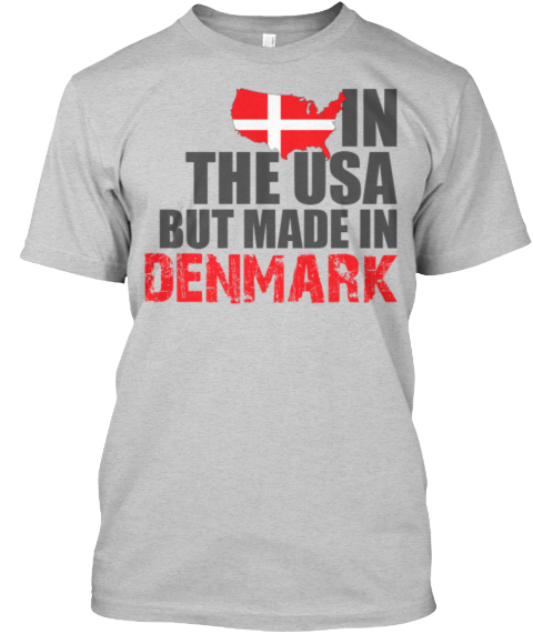In The Usa But Made In Denmark Light Steel T-Shirt Front